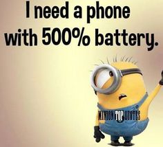 I need a phone with 500% battery.