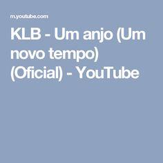 KLB - Um anjo (Um novo tempo) (Oficial) - YouTube