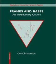 Frames And Bases: An Introductory Course By Ole Christensen PDF