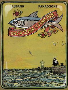 Un océan d'amour --- Scénario : Wilfrid LUPANO – Dessin : Grégory PANACCIONE --- Editions Delcourt