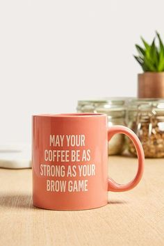 Slide View: 1: May Your Coffee Be As Strong As Your Brow Game Mug