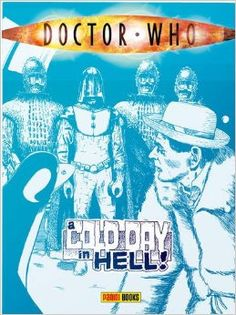 Doctor Who: A Cold Day in Hell GN: Alan Grant, Dan Abnett, Simon Furman, Mike Collins: 9781846534102: Amazon.com: Books