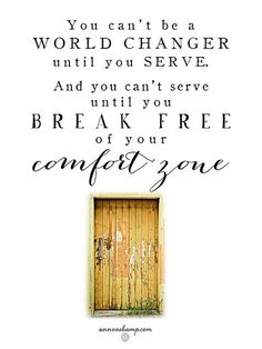 You can't be a WORLD CHANGER until you SERVE...