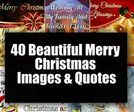We have 40 Merry Christmas images and quotes that those of all ages will love and enjoy! Happy Holidays to you and your loved ones.