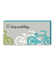 'Just Keep Pedaling' Wall Art