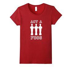 Act-A-Foos-Foosball-T-Shirt