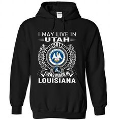 I MAY LIVE IN UTAH BUT I WAS MADE IN LOUISIANA T-SHIRTS, HOODIES (39.99$ ==► Shopping Now) #i #may #live #in #utah #but #i #was #made #in #louisiana #SunfrogTshirts #Sunfrogshirts #shirts #tshirt #hoodie #tee #sweatshirt #fashion #style
