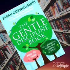 The Gentle Discipline Book - Sarah Ockwell-Smith Gentle Parenting, Raising, Give It To Me, Politics, Recommended Reading, Author, Children, Books, Young Children
