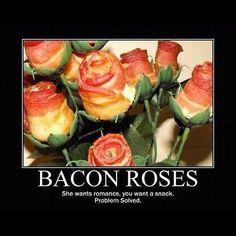 #Bacon Roses!