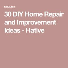 30 DIY Home Repair and Improvement Ideas - Hative