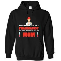 Some People Call Me Pharmacist Mom T SHIRT
