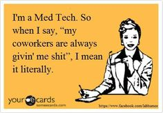 humor - med techs - I give it better than I take it!  LOL