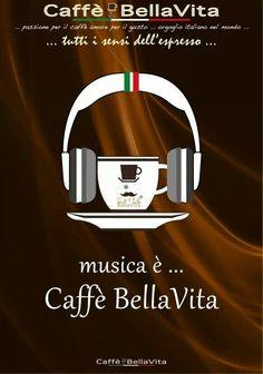 Caffè Bellavita una musica da bere. ..tutti i sensi dell'Espresso.