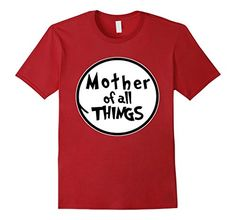 Men's New Mother Of All Things T-Shirt. 2XL Cranberry H.A... https://www.amazon.com/dp/B01LXYLBPS/ref=cm_sw_r_pi_dp_x_3SNmybMWN3AD9