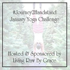 How to join the #Journey2Handstand yoga challenge.  Start sharing/reposting this post now!  Have the attitude of grace not perfection.  Have FUN and do what you can. Challenging yourself is great but please take great care not to hurt yourself. Follow @livingrawbygrace on Instagram & Facebook Tag your friends to follow us and play along! Check out the daily photo/pose.  Follow the directives and post a picture of your pose with your own insights thoughts questions or inspiration. If you miss…
