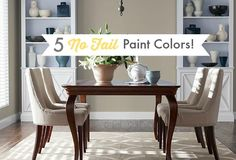 The best paint colors that never fail and always look great with everything!
