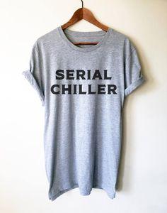 Serial Chiller Unisex Shirt - Nap shirt  1b118c8b0adfb