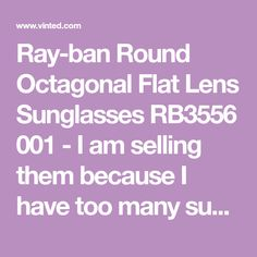 37c9f108a7 Ray-ban Round Octagonal Flat Lens Sunglasses RB3556 001 - I am selling them  because