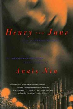 Henry and June: From a Journal of Love : The Unexpurgated Diary of Anais Nin 1931-1932
