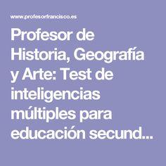 Profesor de Historia, Geografía y Arte: Test de inteligencias múltiples para educación secundaria
