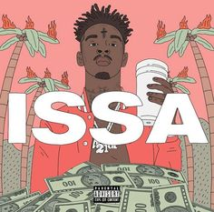 Listen to 21 Savage - Issa Album -