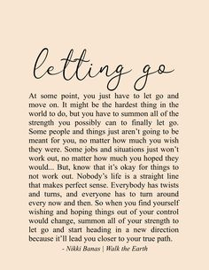 Letting Go Quotes Moving On Change Growth Inspiration Nikki Banas Walk the Earth Poetry Letting Go Quotes, Go For It Quotes, Self Love Quotes, Be Yourself Quotes, Quotes To Live By, Peace Of Mind Quotes, Self Healing Quotes, You Are Strong Quotes, New Start Quotes