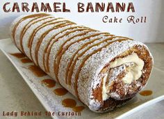 Caramel Banana Cake Roll PLUS How to Video! Caramel Banana Cake Roll recipe from Lady Behind the Curtain! So much easier to make than what most people think! Just Desserts, Delicious Desserts, Yummy Food, Baking Desserts, Health Desserts, Cake Roll Recipes, Dessert Recipes, Picnic Recipes, Think Food