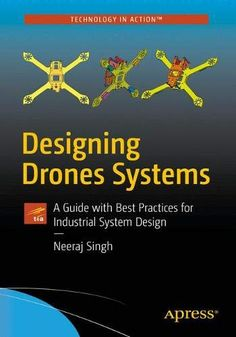 Designing Drone Systems: A Guide with Best Practices for Industrial System Design Paperback – September Systems Engineering, Computer Engineering, Electronic Engineering, Mechanical Engineering, Computer Science, Drone Technology, Hologram Technology, Learn Robotics, Robotics Projects
