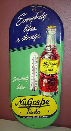 "NuGrape Antique Thermometer (Old 1940 Vintage Soda Pop Tin Bottle Beverage Advertising Sign, Nu Grape Drink, ""Everybody Likes A Change"")"