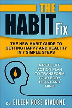 The Habit Fix: The New Habit Guide to Getting Happy and Healthy in 7 Simple Steps (The Habit Fix Series Book 1) - Kindle edition by Eileen Rose Giadone. Health, Fitness & Dieting Kindle eBooks @ Amazon.com.