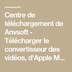Centre de téléchargement de Anvsoft - Télécharger le convertisseur des vidéos, d'Apple Music, les logiciels de supprimer le DRM, de copier le DVD, de synchroniser les smartphones
