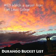 Durango Bucket List: Watch a sunset from Fort Lewis College    Thanks Instagramer, @danieljawz
