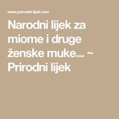 Narodni lijek za miome i druge ženske muke... ~ Prirodni lijek