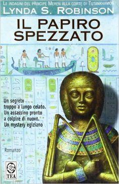 Amazon.it: Il papiro spezzato. Le indagini del principe Meren alla corte di…