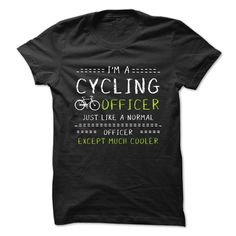 Cycling officer, Order HERE ==> https://www.sunfrog.com/Fitness/Cycling-officer-93343180-Guys.html?41088