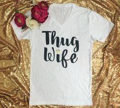 Thug Wife white vneck tee