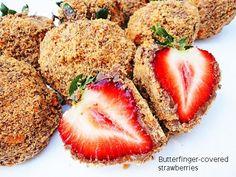 butterfinger.. covered... strawberries. c'mon now
