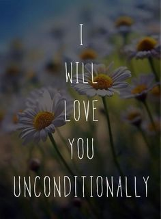 i will love you unconditionally