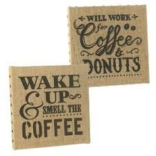 perfect for a coffee-themed kitchen - wake up & smell the coffee | will work for coffee & donuts
