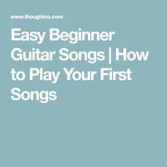 Easy Beginner Guitar Songs | How to Play Your First Songs