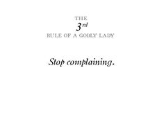 Rules of a Godly Lady. Pick one and work diligently to apply it to your life in every way! :)