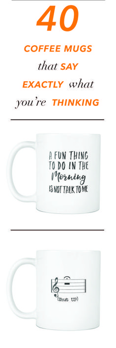 40 Coffee Mugs That Say Exactly What You're Thinking!