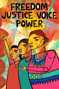 Freedom. Justice. Voice. Power, by Favianna Rodriguez