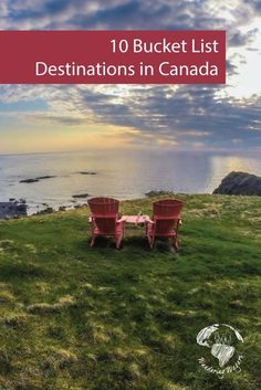 10 Bucket List Destinations in Canada