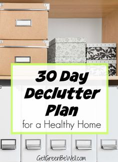 A 30 Day Declutter Plan for a healthy home AND an organized life! A non-toxic home and healthier life can be yours in less than a month with this declutter challenge. #decluttermyhouse
