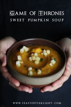Game of Thrones: Sweet Pumpkin Soup recipe from the book series, The Song of Ice and Fire.