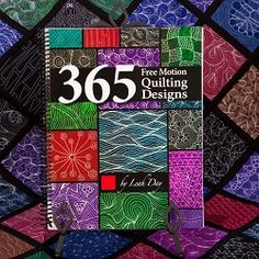 If you're looking for more free motion quilting inspiration, definitely check out my book 365 Free Motion Quilting Designs - http://www.leahday.com/shop/product/365book/