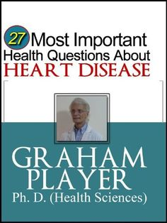 27 Most Important Health Questions about Heart Disease: Not For Dummies Answers (27 Most Important Health Questions Series) by Graham Player, http://www.amazon.com/dp/B00BDLWAOE/ref=cm_sw_r_pi_dp_91Lgrb19MQ5T8