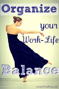 Organize your work life balance