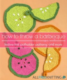 How to Throw a Barbeque: Festive Knit Dishcloth Patterns and More